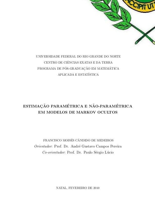 UNIVERSIDADE FEDERAL DO RIO GRANDE DO NORTE CENTRO DE CIˆENCIAS EXATAS E DA TERRA PROGRAMA DE P´OS-GRADUAC¸ ˜AO EM MATEM´A...