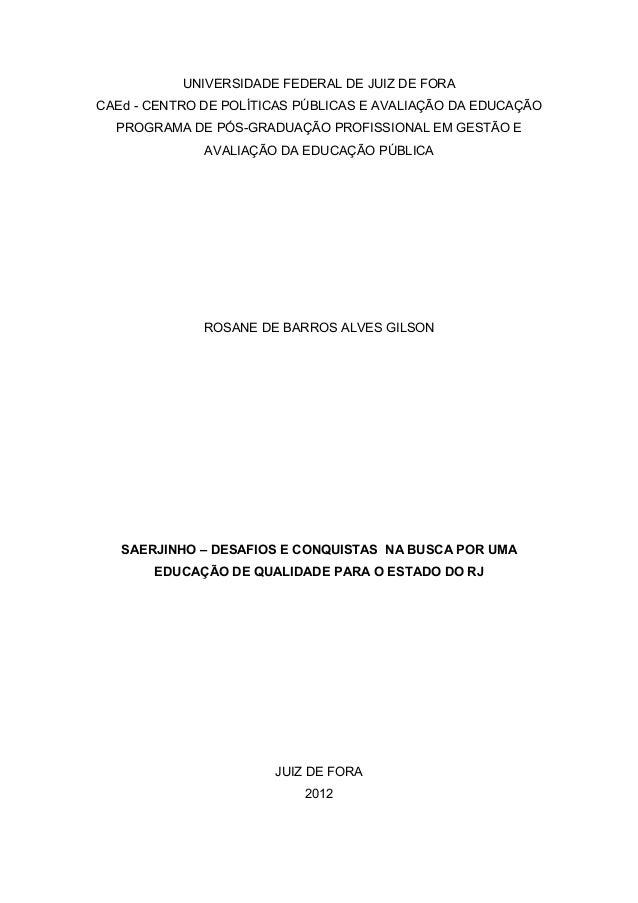0 UNIVERSIDADE FEDERAL DE JUIZ DE FORA CAEd - CENTRO DE POLÍTICAS PÚBLICAS E AVALIAÇÃO DA EDUCAÇÃO PROGRAMA DE PÓS-GRADUAÇ...