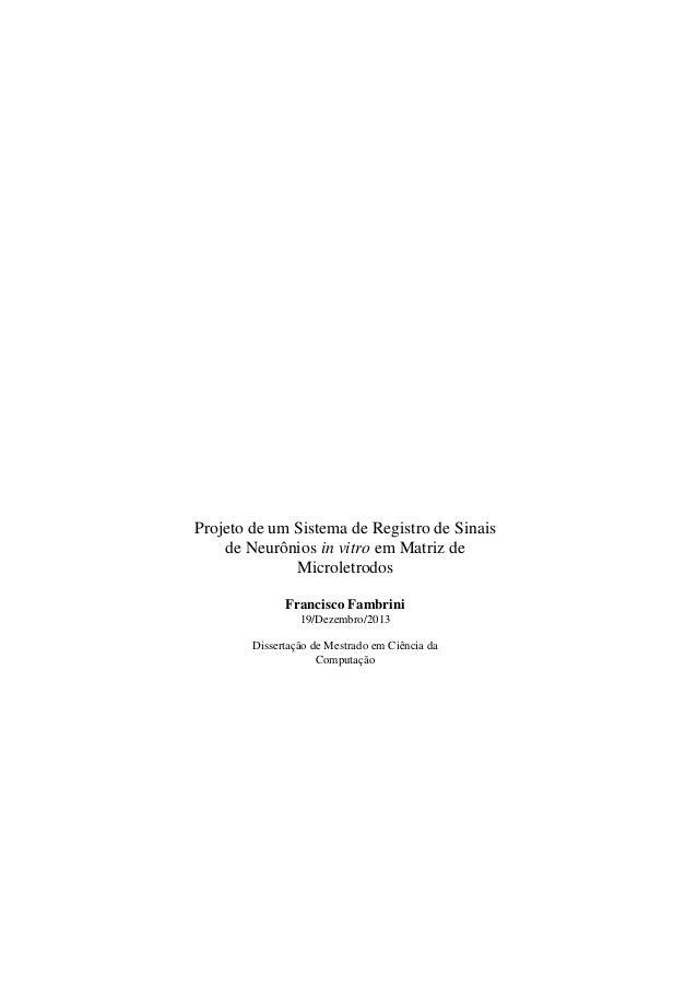 Projeto de um Sistema de Registro de Sinais de Neurônios in vitro em Matriz de Microletrodos Francisco Fambrini 19/Dezembr...