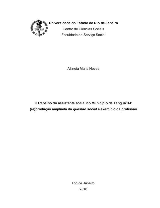 Universidade do Estado do Rio de Janeiro Centro de Ciências Sociais Faculdade de Serviço Social Altineia Maria Neves O tra...