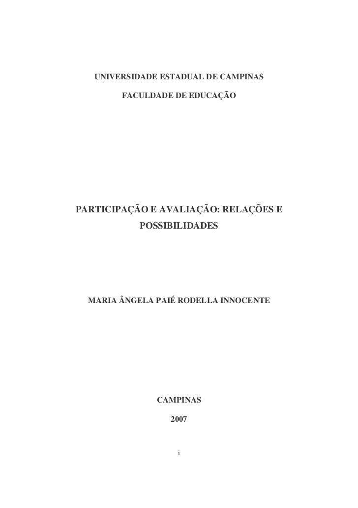 UNIVERSIDADE ESTADUAL DE CAMPINAS        FACULDADE DE EDUCAÇÃOPARTICIPAÇÃO E AVALIAÇÃO: RELAÇÕES E           POSSIBILIDADE...