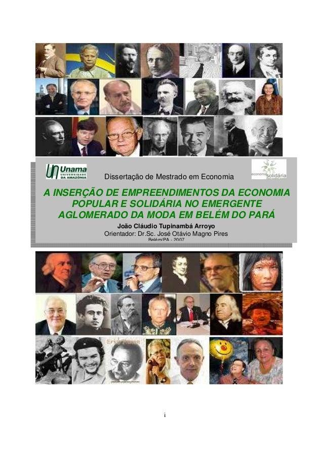 i Dissertação de Mestrado em Economia A INSERÇÃO DE EMPREENDIMENTOS DA ECONOMIA POPULAR E SOLIDÁRIA NO EMERGENTE AGLOMERAD...