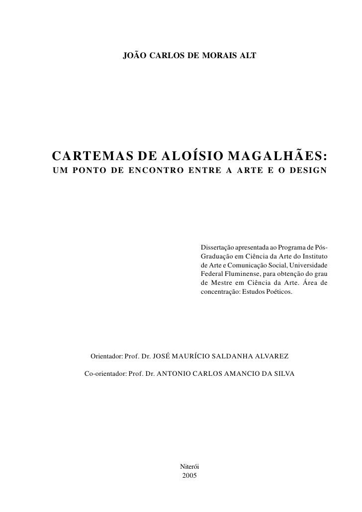 JOÃO CARLOS DE MORAIS ALT     CARTEMAS DE ALOÍSIO MAGALHÃES: UM PONTO DE ENCONTRO ENTRE A ARTE E O DESIGN                 ...