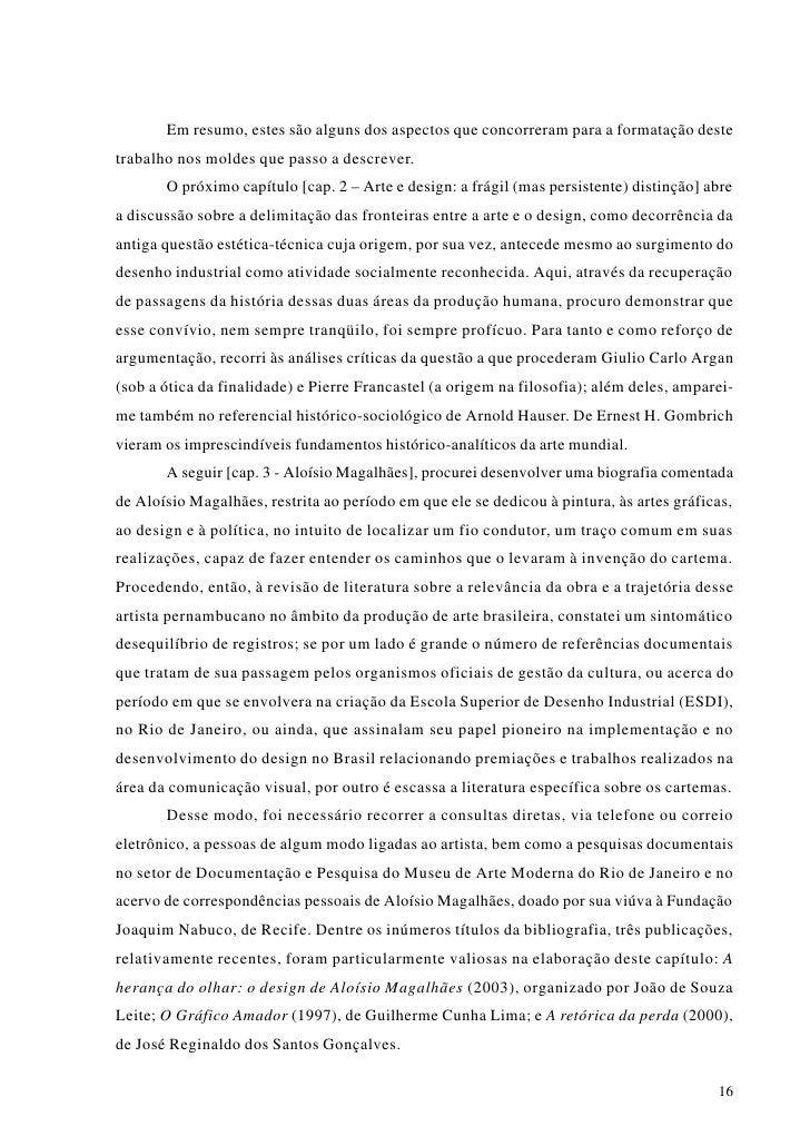 O capítulo seguinte [cap. 4 - O cartema] é dedicado à análise dos cartemas: sua origem, o contexto social e político brasi...