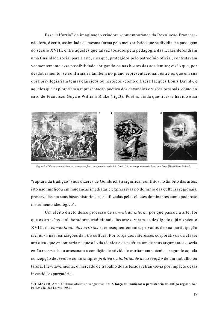 Embora a produção de objetos de uso e de arte popular, estimulada desde o século XVI pela revolução comercial, significass...