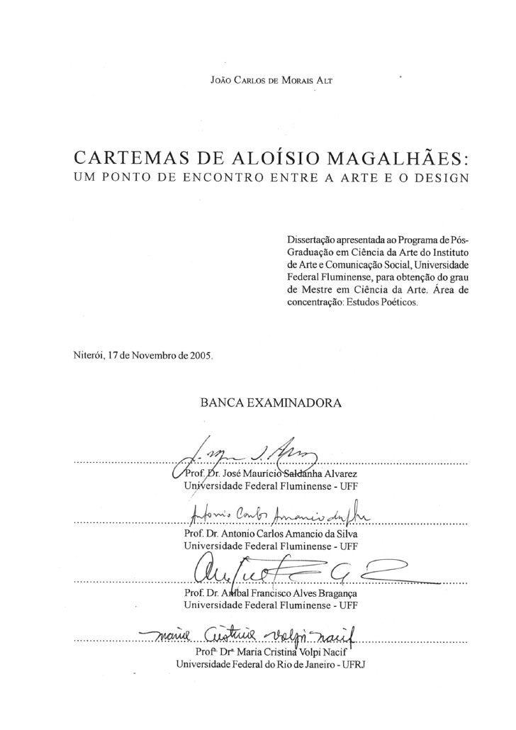 AGRADECIMENTOS        Ao Luís Sérgio de Oliveira, vai meu primeiro agradecimento; seu incentivo, nos primórdios deste proj...