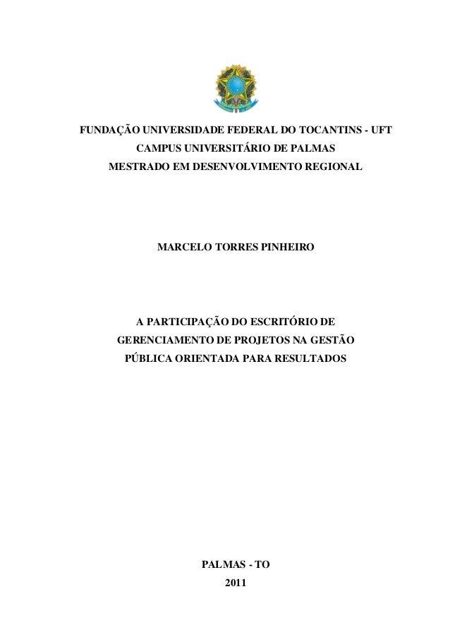 FUNDAÇÃO UNIVERSIDADE FEDERAL DO TOCANTINS - UFT        CAMPUS UNIVERSITÁRIO DE PALMAS    MESTRADO EM DESENVOLVIMENTO REGI...