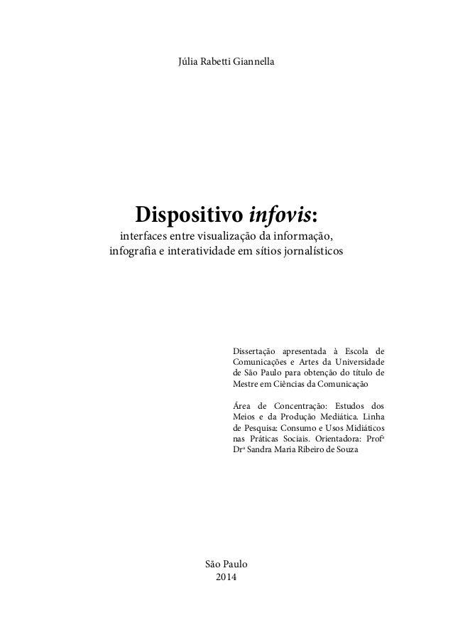Júlia Rabetti Giannella  Dispositivo infovis:  interfaces entre visualização da informação,  infografia e interatividade e...