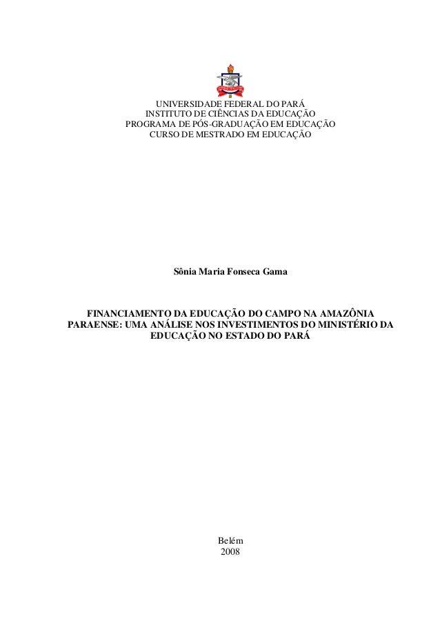 UNIVERSIDADE FEDERAL DO PARÁ INSTITUTO DE CIÊNCIAS DA EDUCAÇÃO PROGRAMA DE PÓS-GRADUAÇÃO EM EDUCAÇÃO CURSO DE MESTRADO EM ...