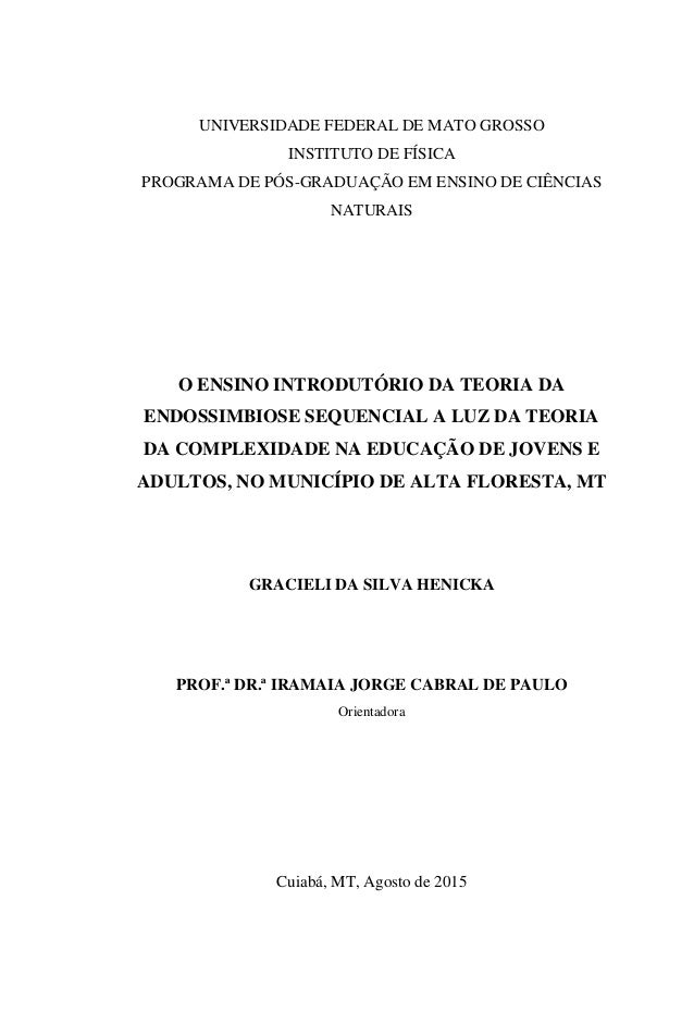 UNIVERSIDADE FEDERAL DE MATO GROSSO INSTITUTO DE FÍSICA PROGRAMA DE PÓS-GRADUAÇÃO EM ENSINO DE CIÊNCIAS NATURAIS O ENSINO ...