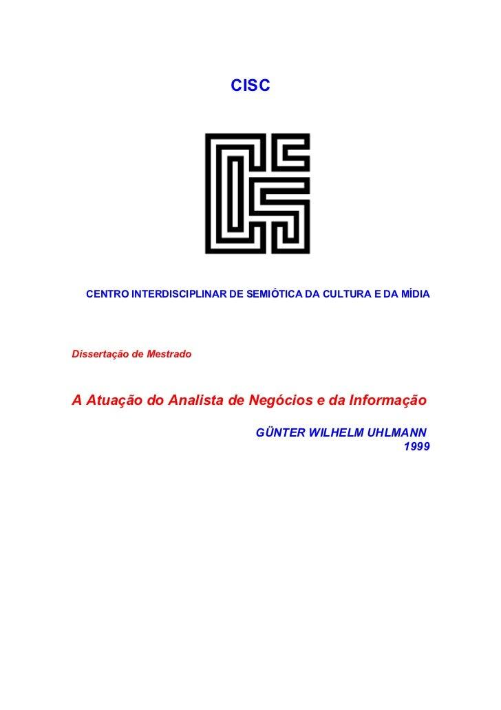 CISC  CENTRO INTERDISCIPLINAR DE SEMIÓTICA DA CULTURA E DA MÍDIADissertação de MestradoA Atuação do Analista de Negócios e...