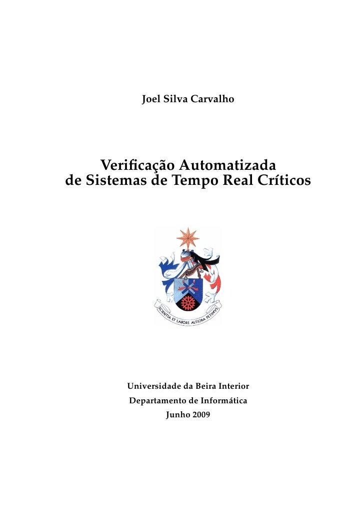 Joel Silva Carvalho          Verificação Automatizada de Sistemas de Tempo Real Críticos             Universidade da Beira ...