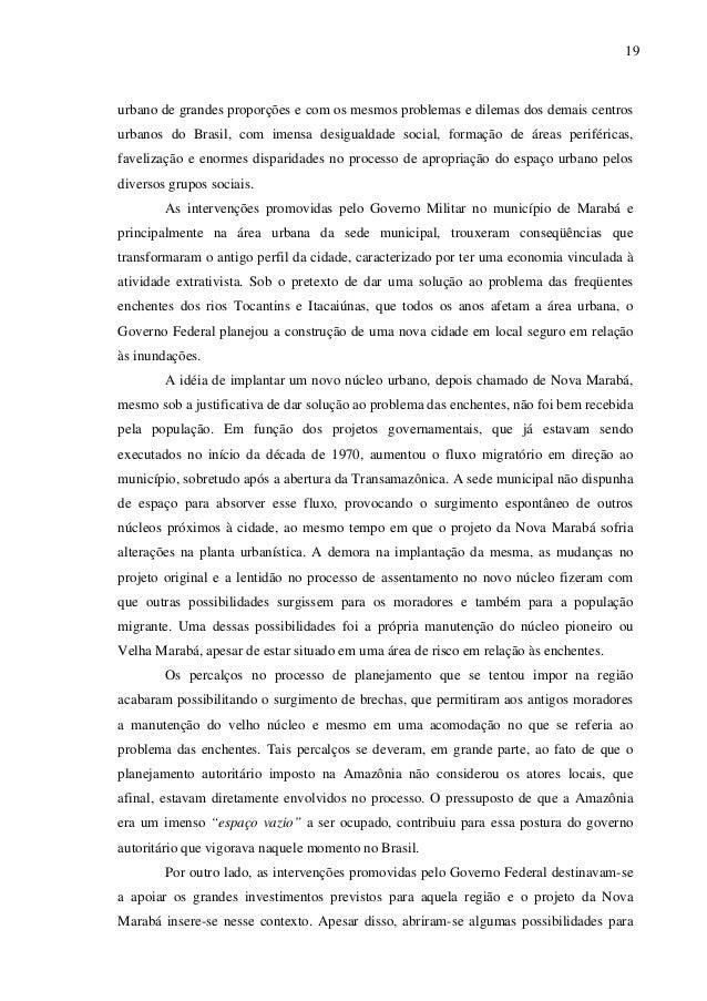 19 urbano de grandes proporções e com os mesmos problemas e dilemas dos demais centros urbanos do Brasil, com imensa desig...