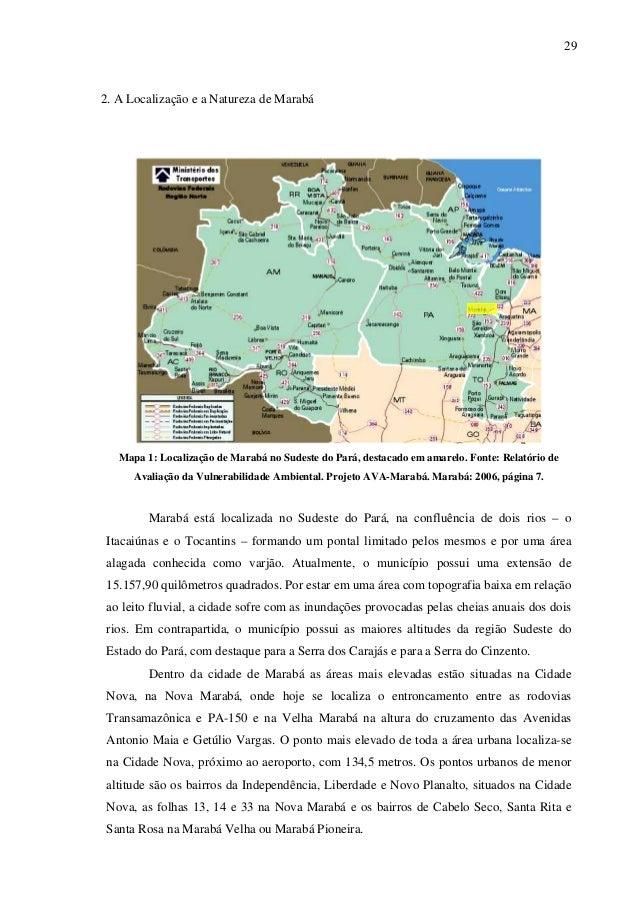 29 2. A Localização e a Natureza de Marabá Mapa 1: Localização de Marabá no Sudeste do Pará, destacado em amarelo. Fonte: ...