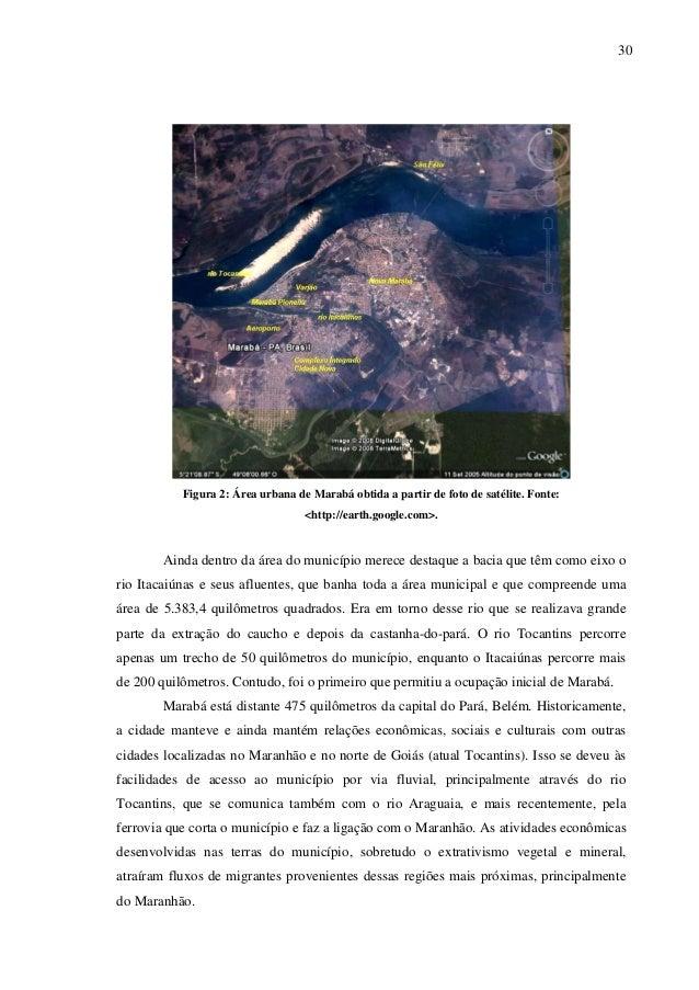 30 Figura 2: Área urbana de Marabá obtida a partir de foto de satélite. Fonte: <http://earth.google.com>. Ainda dentro da ...