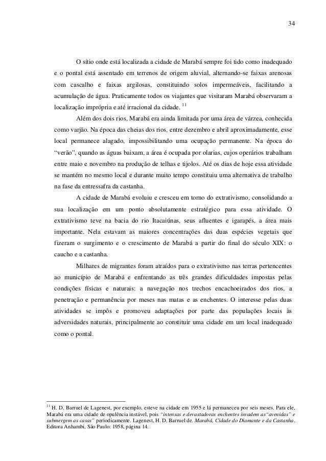 34 O sítio onde está localizada a cidade de Marabá sempre foi tido como inadequado e o pontal está assentado em terrenos d...