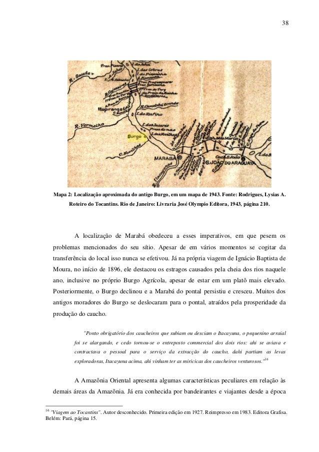 38 Mapa 2: Localização aproximada do antigo Burgo, em um mapa de 1943. Fonte: Rodrigues, Lysias A. Roteiro do Tocantins. R...