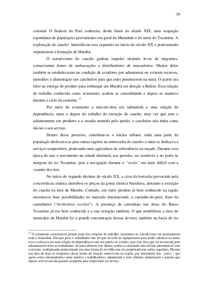 39 colonial. O Sudeste do Pará conheceu, desde finais do século XIX, uma ocupação espontânea de populações provenientes em...