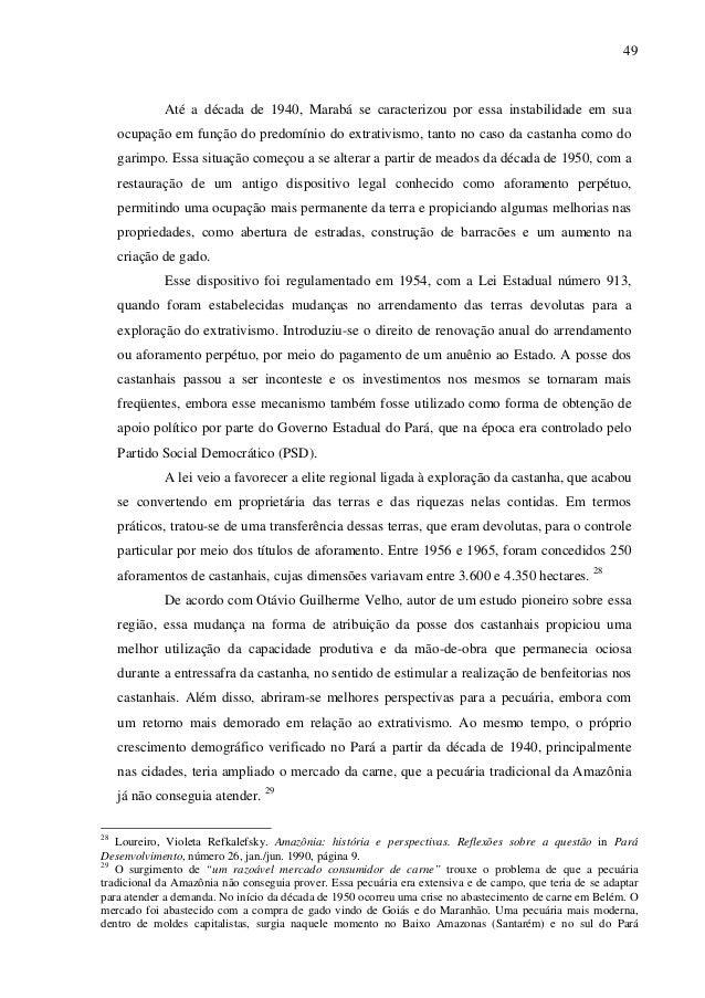 49 Até a década de 1940, Marabá se caracterizou por essa instabilidade em sua ocupação em função do predomínio do extrativ...