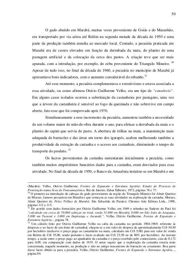 50 O gado abatido em Marabá, muitas vezes proveniente de Goiás e do Maranhão, era transportado por via aérea até Belém na ...