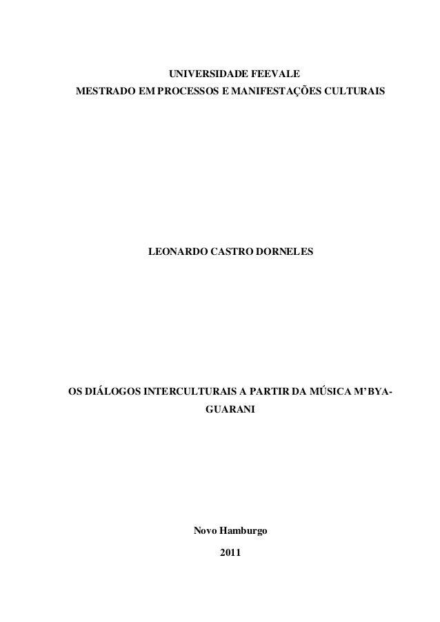 UNIVERSIDADE FEEVALE MESTRADO EM PROCESSOS E MANIFESTAÇÕES CULTURAIS            LEONARDO CASTRO DORNELESOS DIÁLOGOS INTERC...