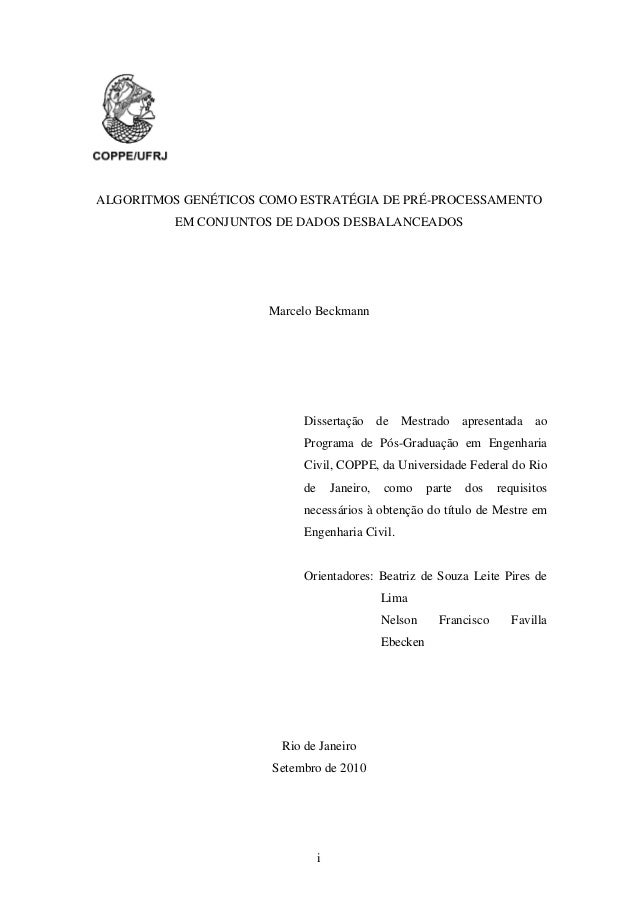 i ALGORITMOS GENÉTICOS COMO ESTRATÉGIA DE PRÉ-PROCESSAMENTO EM CONJUNTOS DE DADOS DESBALANCEADOS Marcelo Beckmann Disserta...