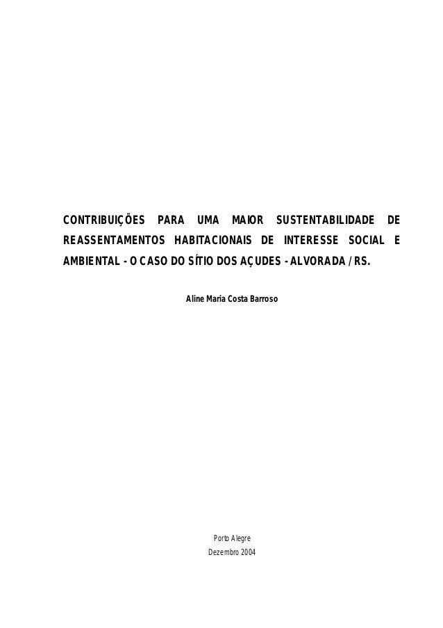 CONTRIBUIÇÕES  PARA  UMA  MAIOR  SUSTENTABILIDADE  DE  REASSENTAMENTOS HABITACIONAIS DE INTERESSE SOCIAL E AMBIENTAL - O C...