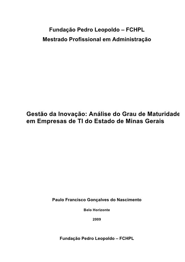 Fundação Pedro Leopoldo – FCHPL      Mestrado Profissional em Administração     Gestão da Inovação: Análise do Grau de Mat...