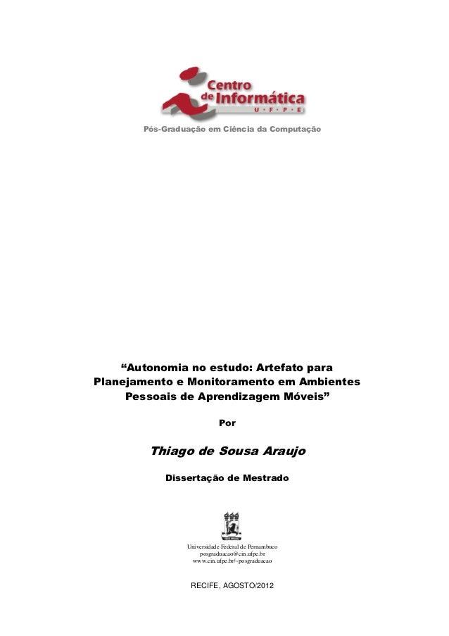 """Pós-Graduação em Ciência da Computação    """"Autonomia no estudo: Artefato paraPlanejamento e Monitoramento em Ambientes    ..."""