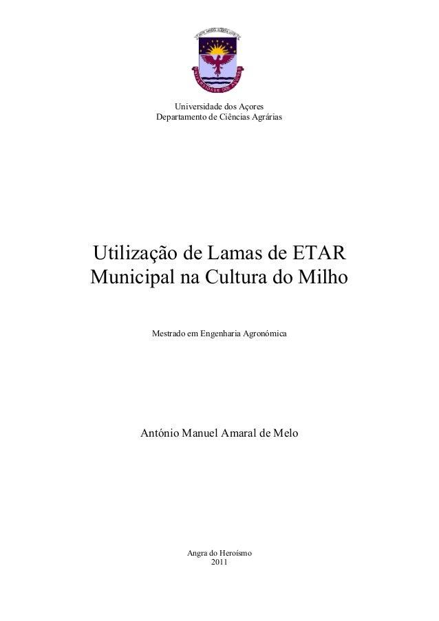Universidade dos Açores Departamento de Ciências Agrárias Utilização de Lamas de ETAR Municipal na Cultura do Milho Mestra...