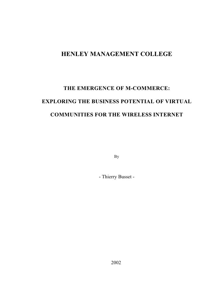 HENLEY MANAGEMENT COLLEGE      THE EMERGENCE OF M-COMMERCE:EXPLORING THE BUSINESS POTENTIAL OF VIRTUAL  COMMUNITIES FOR TH...
