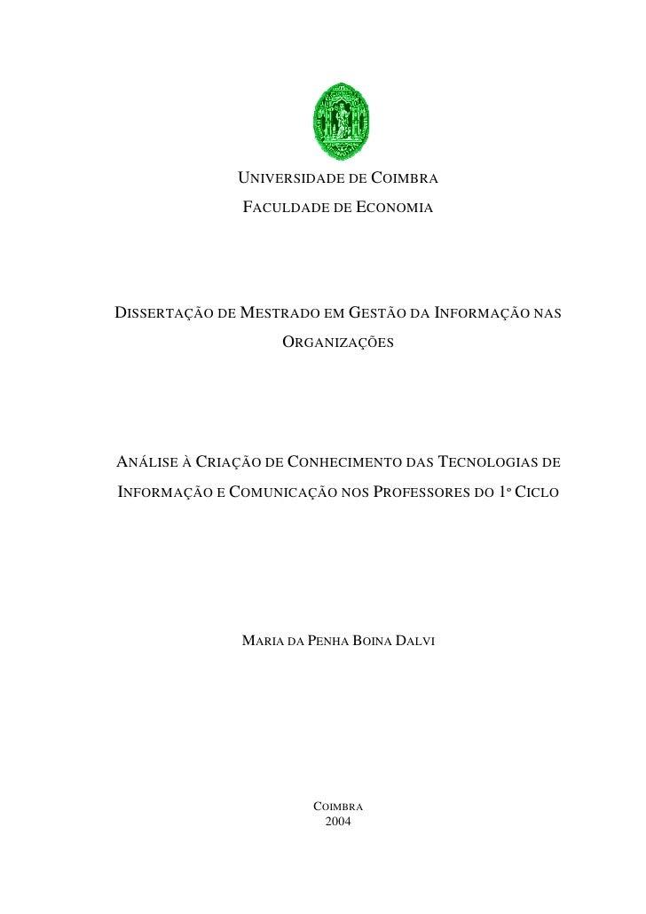 UNIVERSIDADE DE COIMBRA              FACULDADE DE ECONOMIADISSERTAÇÃO DE MESTRADO EM GESTÃO DA INFORMAÇÃO NAS             ...
