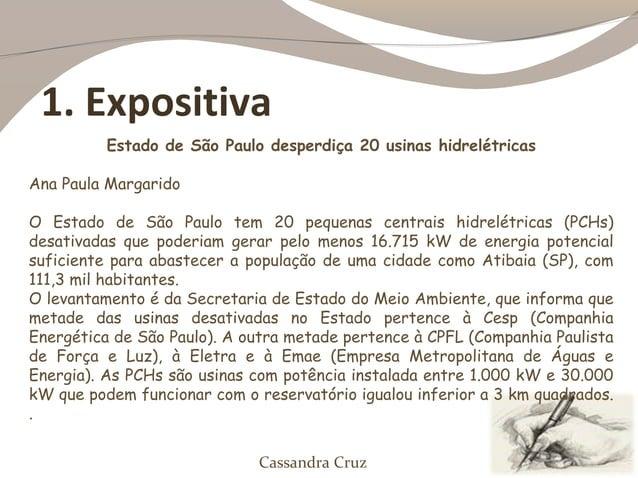 1. Expositiva          Estado de São Paulo desperdiça 20 usinas hidrelétricasAna Paula MargaridoO Estado de São Paulo tem ...