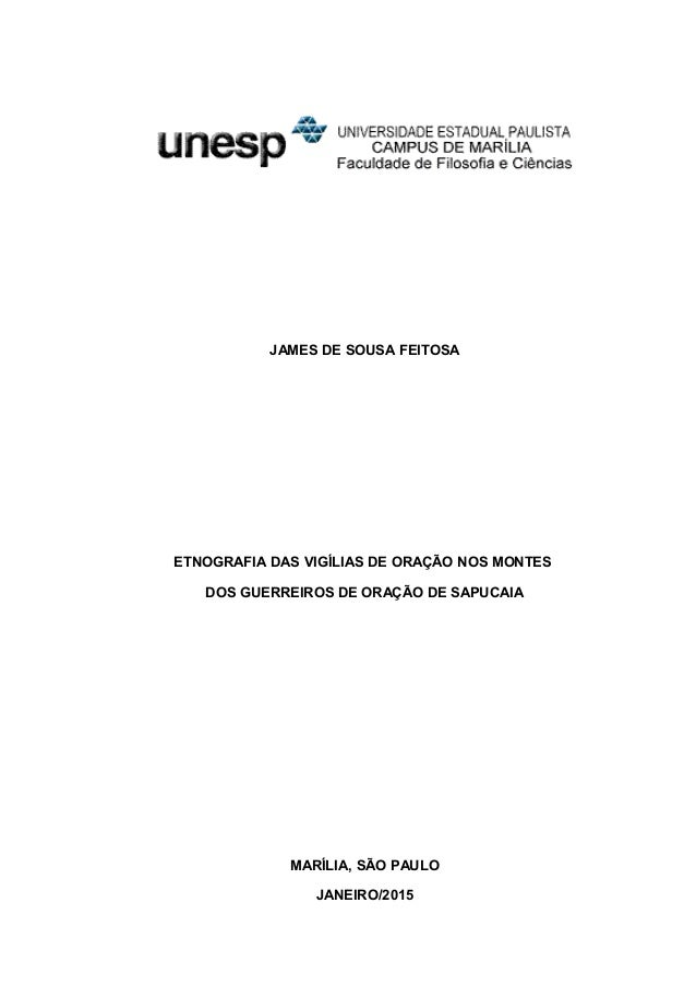 JAMES DE SOUSA FEITOSA ETNOGRAFIA DAS VIGÍLIAS DE ORAÇÃO NOS MONTES DOS GUERREIROS DE ORAÇÃO DE SAPUCAIA MARÍLIA, SÃO PAUL...