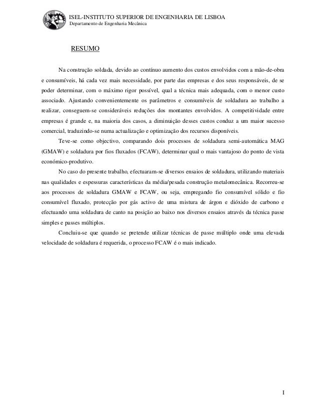 ISEL-INSTITUTO SUPERIOR DE ENGENHARIA DE LISBOA Departamento de Engenharia Mecânica I RESUMO Na construção soldada, devido...