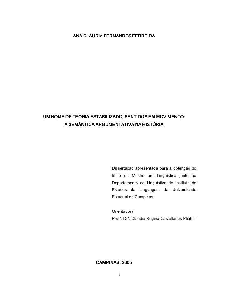 ANA CLÁUDIA FERNANDES FERREIRA     UM NOME DE TEORIA ESTABILIZADO, SENTIDOS EM MOVIMENTO:         A SEMÂNTICA ARGUMENTATIV...