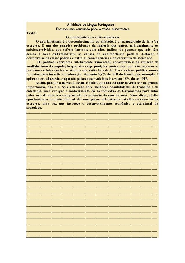 Atividade de Língua PortuguesaEscreva uma conclusão para o texto dissertativoTexto 1O analfabetismo e a não-cidadaniaO ana...