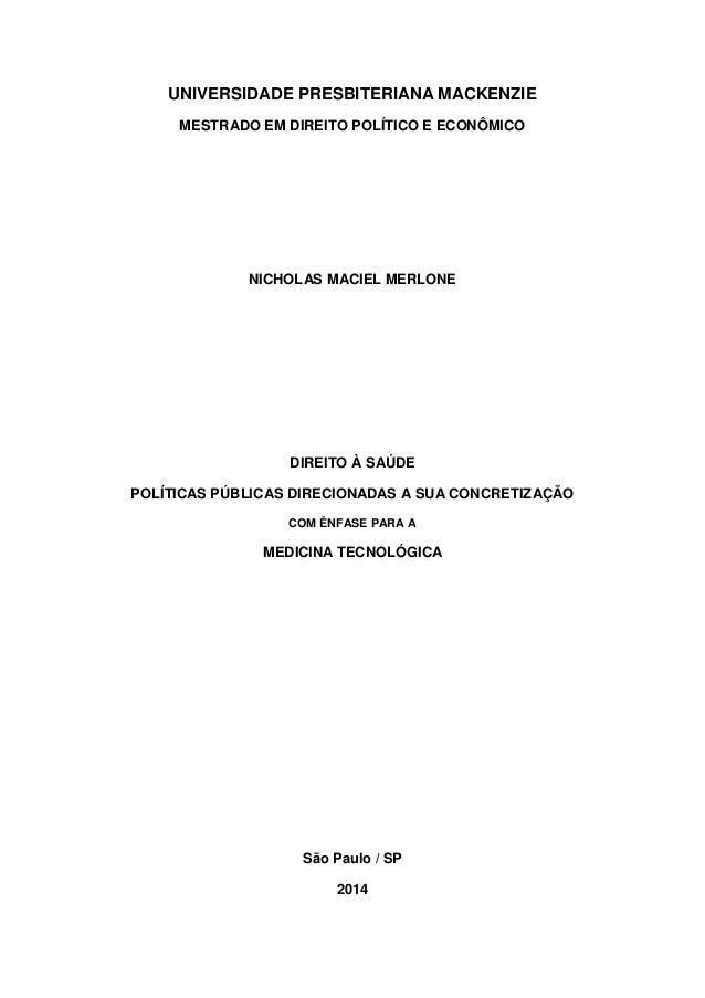 UNIVERSIDADE PRESBITERIANA MACKENZIE MESTRADO EM DIREITO POLÍTICO E ECONÔMICO NICHOLAS MACIEL MERLONE DIREITO À SAÚDE POLÍ...