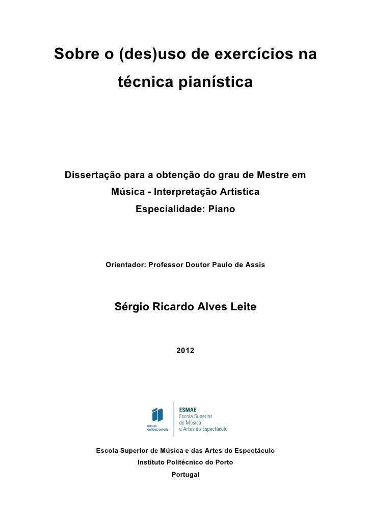 Sobre o (des)uso de exercícios na              técnica pianística  Dissertação para a obtenção do grau de Mestre em       ...
