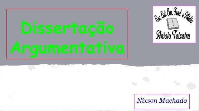 Dissertação  Argumentativa  Nixson Machado