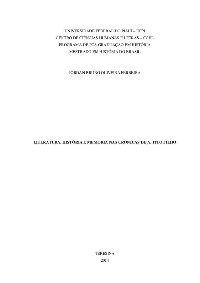 UNIVERSIDADE FEDERAL DO PIAUÍ – UFPI CENTRO DE CIÊNCIAS HUMANAS E LETRAS – CCHL PROGRAMA DE PÓS-GRADUAÇÃO EM HISTÓRIA MEST...
