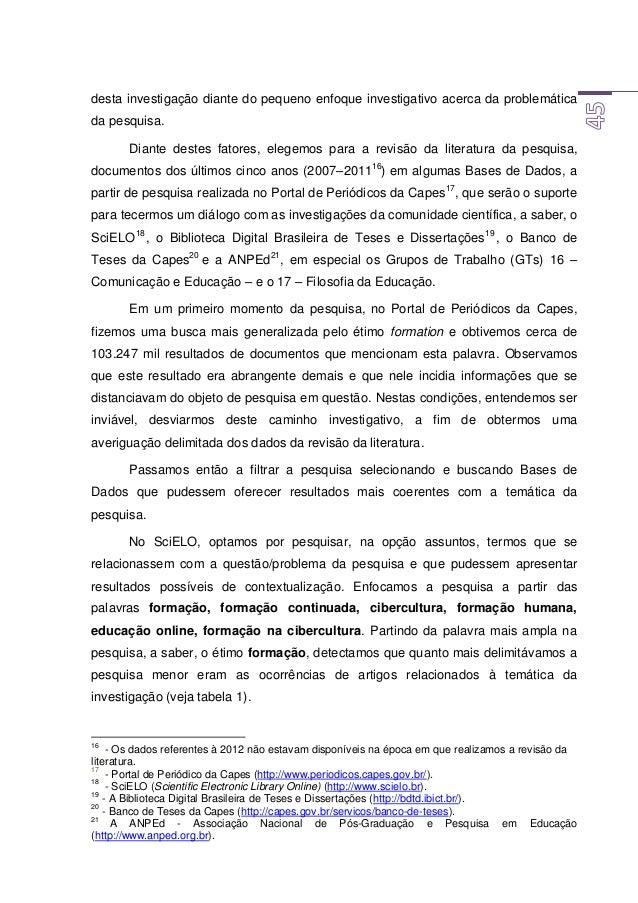 PALAVRAS PESQUISADAS RESULTADOS DISSERTAÇÕES MESTRADO TESES DOUTORADO TOTAL FORMAÇÃO  500  363  966 FORMAÇÃO CONTINUADA 89...
