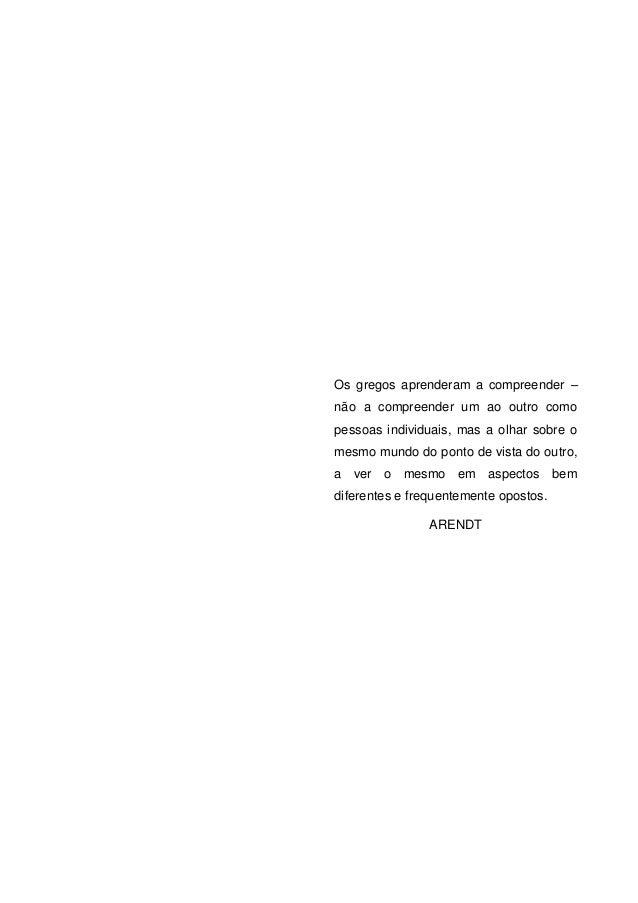(3) a subjetivação do sujeito acontece na relação da subjetividade individual com a subjetividade social da cibercultura; ...