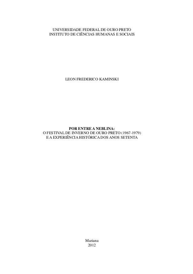 1  UNIVERSIDADE FEDERAL DE OURO PRETO INSTITUTO DE CIÊNCIAS HUMANAS E SOCIAIS  LEON FREDERICO KAMINSKI  POR ENTRE A NEBLIN...