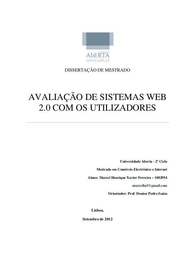 DISSERTAÇÃO DE MESTRADO AVALIAÇÃO DE SISTEMAS WEB 2.0 COM OS UTILIZADORES Universidade Aberta - 2º Ciclo Mestrado em Comér...
