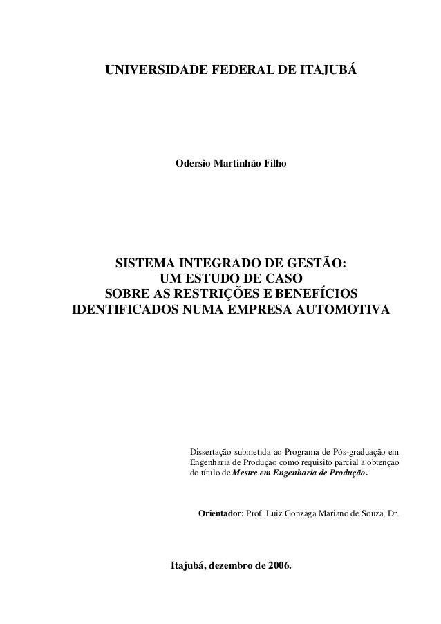 UNIVERSIDADE FEDERAL DE ITAJUBÁ            Odersio Martinhão Filho     SISTEMA INTEGRADO DE GESTÃO:           UM ESTUDO DE...