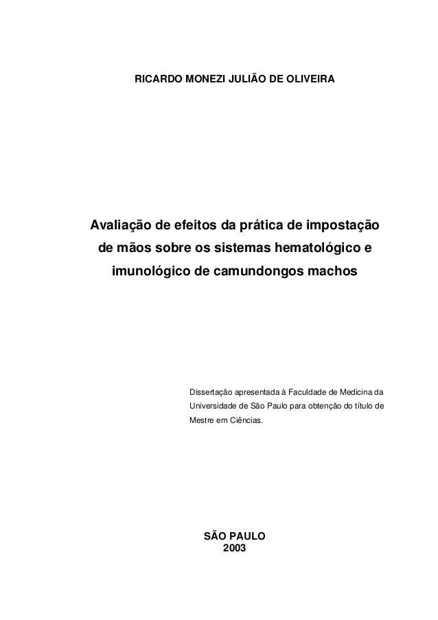 RICARDO MONEZI JULIÃO DE OLIVEIRAAvaliação de efeitos da prática de impostaçãode mãos sobre os sistemas hematológico eimun...