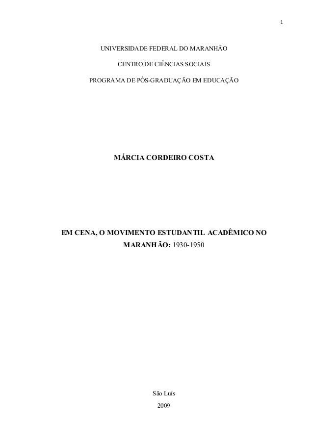 1UNIVERSIDADE FEDERAL DO MARANHÃOCENTRO DE CIÊNCIAS SOCIAISPROGRAMA DE PÓS-GRADUAÇÃO EM EDUCAÇÃOMÁRCIA CORDEIRO COSTAEM CE...