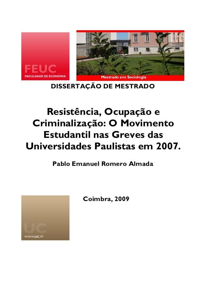 Mestrado em SociologiaDISSERTAÇÃO DE MESTRADOResistência, Ocupação eCriminalização: O MovimentoEstudantil nas Greves dasUn...