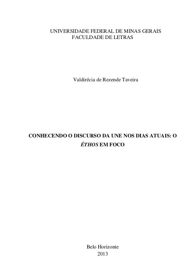UNIVERSIDADE FEDERAL DE MINAS GERAIS FACULDADE DE LETRAS Valdirécia de Rezende Taveira CONHECENDO O DISCURSO DA UNE NOS DI...